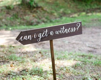 Flash Sale | Can I Get a Witness Wedding Directional Sign