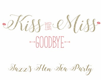 Kiss the Miss Goodbye Personalised Hen do Party Bachelorette Party Sign Pink + Gold Custom