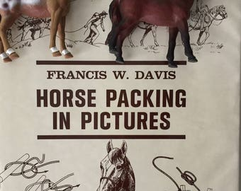 Horse Packing in Pictures, HCDJ, 1975 FIrst Edition, Diagrams Galore, Camping, Wilderness, Pack Horse, Drawings Gift Display Ranch Decor