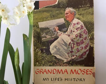 Grandma Moses My Life's History, Autobiography, Hardcover Dust Jacket 1952 16 Color Plates Charming Voice Gift Display Collection Artist