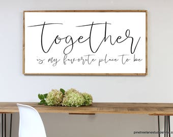 together is my favorite place to be - together sign - wedding sign wood - modern farmhouse sign - farmhouse style sign - large wood sign