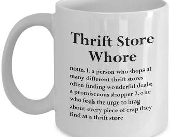 Thrifting Mug - Thrift Store Whore - Thrifter Mugs Junk Junking Coffee Cup Gift