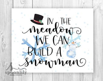 In the Meadow We can build a Snowman Holiday Decor, Christmas Decoration, Winter Wonderland Christmas Sign, Holiday Art Print or Canvas