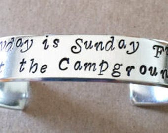 """Hand Stamped Bracelet """"Everyday is Sunday Funday at the Campground"""""""