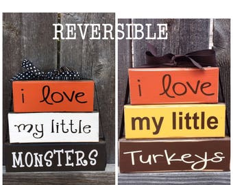 SALE--Reversible Halloween and Thanksgiving stacker blocks--I love my little monsters reverses with I love my little turkeys, wood