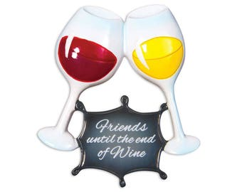 FREE SHIPPING Friends Until the End of Wine Personalized Christmas Ornament / Wine Club / Cheers / Girls Night / Hand Personalized