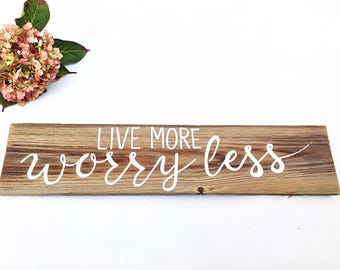 Inspirational Wall Art Reclaimed Wooden Sign-Motivational Wall Decor-Live More Worry Less Wall