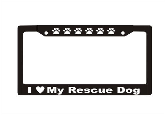 I Love My Rescue Dog License Plate Frame Personalized