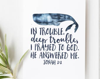 Jonah 2:2 - In trouble, deep trouble, I prayed to God. He answered me. - Scripture Art - Bible Verse - Verse art - Jonah and the Whale