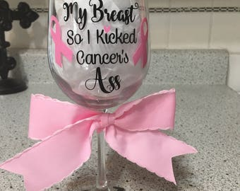 Breast Cancer Awareness Wine Glass - Cancer Touched my Breast so I Kicked Cancer's A** - Personalized