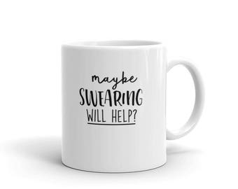 Coffee Cup. Maybe swearing will help