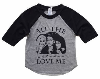 All The Witches Love Me halloween raglan for infants, toddlers, and children