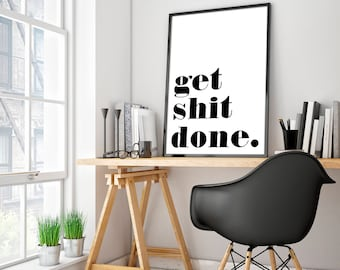 get shit done print funny printable humor prints dorm decor home office