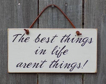 Rustic wooden sign, The best things in life aren't things!, home decor. 4 inches by 8 inches A