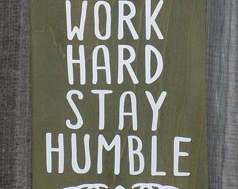 Work Hard Stay Humble,  Made from recycled wood,  Rustic Wooden sign, 7 X 11 inches