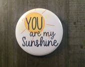 """Pinback Button, Kitchen Magnet, Cosmetic Mirror """"You Are My Sunshine"""""""
