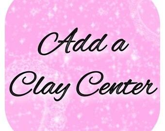 Add a Clay Center