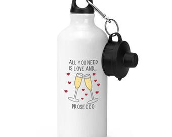 All You Need Is Love And Prosecco Sports Bottle