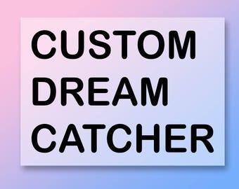 Custom Dream Catcher