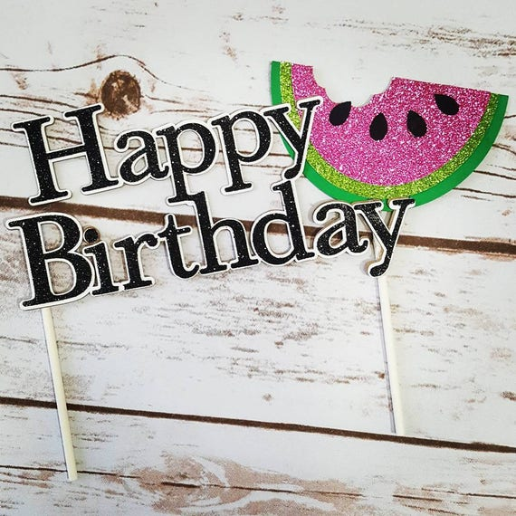 Happy Birthday Watermelon Cake Topper