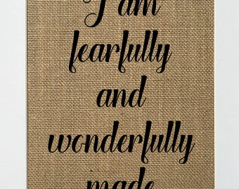 UNFRAMED I Am Fearfully and Wonderfully Made / Burlap Print Sign 5x7 8x10 / Rustic Vintage Shabby Chic Christian Biblical Love House Sign