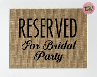 Reserved For Bridal Party - BURLAP SIGN 5x7 8x10 - Rustic Vintage/Wedding Decor/Love House Sign