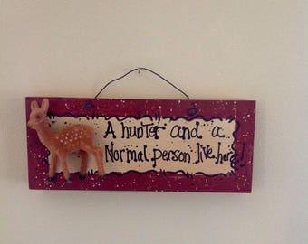 Vintage hunting plaque.....appears to be handmade.....felt deer...wood....humorous