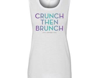 Crunch Then Brunch / Muscle Tank Tops for Women / Workout Tops for Women