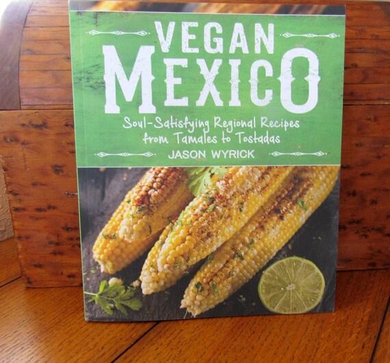 Vegan Mexico Cookbook By Jason Wyrick