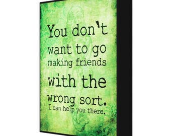 You Don't Want To Go Making Friends With The Wrong Sort, Draco Malfoy, Harry Potter, Dark Mark, Canvas