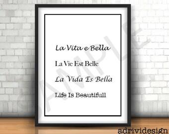 Life is beautiful, La vida es bella, la vie est belle, la vita e bella, Inspirational quote, wall art, up lifting, good feeling, room decor