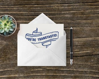 You're Transtastic! Hand Printed Greeting Card