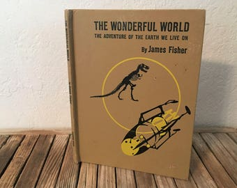 Vintage Mid Century Book Titled The Wonderful World The Adventure Of The Earth We Live On 1954