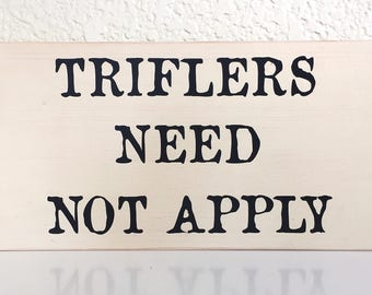 Wood Sign • MFM Podcast Triflers Need Not Apply