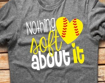 Nothing Soft About It Tshirt, Softball Mom Shirt, Softball Mom Tshirt, Softball Tshirt, Plus Size Softball Mom Tshirt // Baseball Mama Shirt