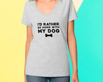 I'd Rather Be Home With My Dog Women's Shirt, Women's Apparel, Women's T-Shirts