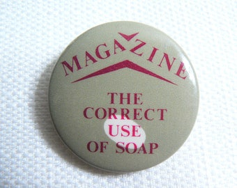 Vintage Early 80s Magazine - The Correct Use of Soap Album (1980) Pin / Button / Badge