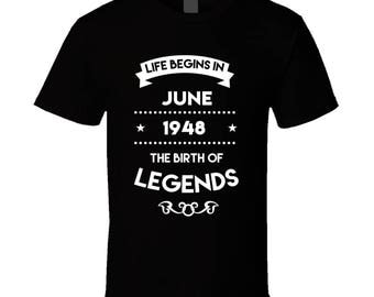 Life Begins In June 1948 The Birth Of Legends T Shirt