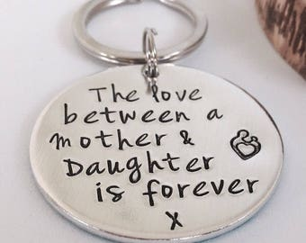 The love between a Mother and Daughter is Forever, Mum Keyring, Mum Gift, From Daughter, Gift for Mothers Day, Mom Keychain, Mother Daughter