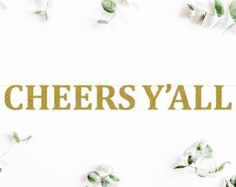 CHEERS Y'ALL (C5) - glitter banner / birthday / engagement / bridal shower / wedding / party decor