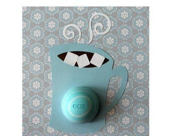 Hot Cocoa Card • Warm Winter Wishes • EOS Lip Balm Holder • Cup of Comfort • Gifts Under 20 • Just Because Card • Gift for Her