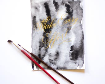 Make Every Effort – Calligraphy and Watercolor painting