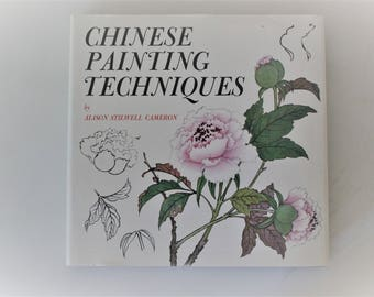 Chinese Painting Techniques, 1968/1975, 5th Printing, Alison Stilwell Cameron, Vintage Art Book, Author Signed