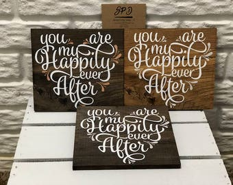 You Are My Happily Ever After | Wood Sign | Rustic Wood Sign | Gift For Her | Best Friend Wood Sign | Wedding Wood Sign | Wedding Gift