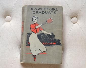 1900s Antique Book A Sweet Girl Graduate L.T. Meade