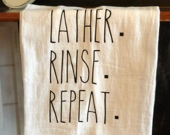 Lather. Rinse. Repeat. - Kitchen Towel