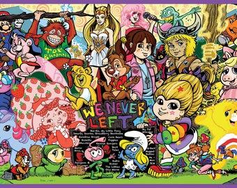 We Never Left 80s Nostalgia Cartoons Art Print Toys Collectibles Retro