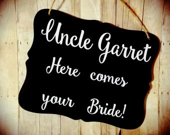 Uncle Here Comes Your Girl! Personalized Wedding Sign - Flower Girl Sign - Ring Bearer Sign - Ring Bearer - Wedding Decor - Photo Prop