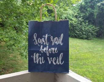 Last sail before the veil gift bag - Custom Gift Bag - Bachelorette Cruise - Handlettered Gift Bags - Bridesmaid Gift Bag - Handmade Bag