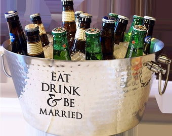 Eat, Drink, and be Married Double-Walled Anchored Stainless Steel 100% Insulted Beverage Tub Weddings, Birthday, Anniversary